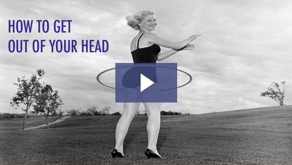 How-to-Get-Out-of-Your-Head
